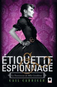 Le pensionnat de Mlle Géraldine. Volume 1, Etiquette et espionnage