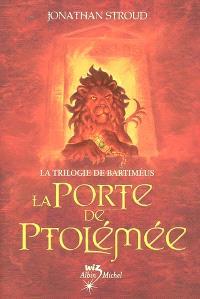 La trilogie de Bartiméus. Volume 3, La porte de Ptolémée