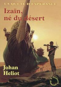 La quête d'Espérance. Volume 1, Izaïn, né du désert