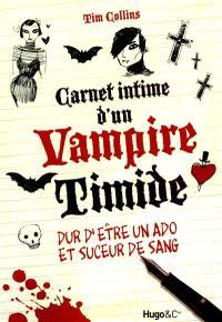 Carnet intime d'un vampire timide : dur d'être un ado et suceur de sang