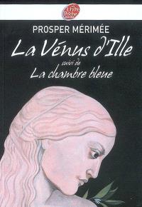 La Vénus d'Ille; Suivi de La chambre bleue