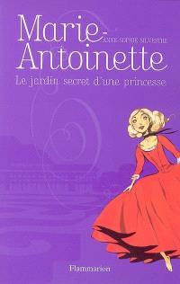 Marie-Antoinette. Volume 1, Le jardin secret d'une princesse