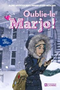 C'est quoi le rapport?. Volume 1, Oublie-le, Marjo!