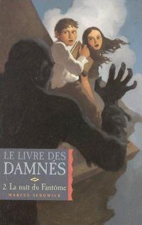 Le livre des damnés. Volume 2, La nuit du fantôme