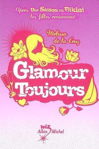 Un été pour tout changer, Glamour toujours