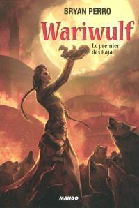 Wariwulf. Volume 1, Le premier des Râjâ