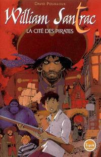 William Santrac. Volume 1, La cité des pirates