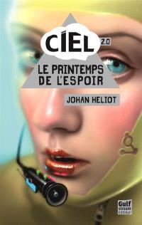 C.I.E.L.. Volume 2, Le printemps de l'espoir