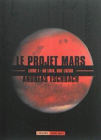 Le projet Mars. Volume 1, Au loin, une lueur