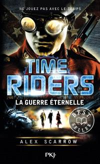 Time riders. Volume 4, La guerre éternelle