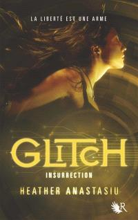 Glitch. Volume 3, Insurrection