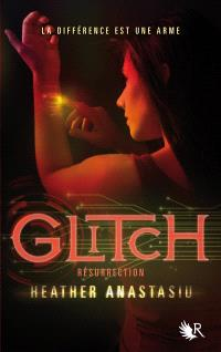 Glitch. Volume 2, Résurrection