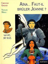 Aïna, fille des étoiles, Aïna, faut-il brûler Jeanne ?