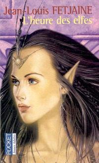 La trilogie des elfes. Volume 3, L'heure des elfes