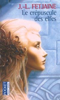 La trilogie des elfes. Volume 1, Le crépuscule des elfes