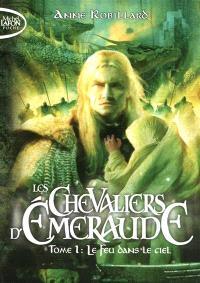 Les chevaliers d'Emeraude. Volume 1, Le feu dans le ciel