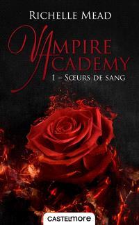 Vampire academy. Volume 1, Soeurs de sang