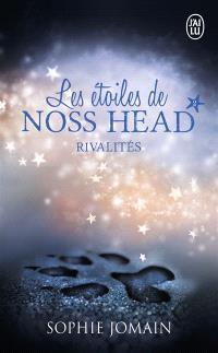 Les étoiles de Noss Head. Volume 2, Rivalités