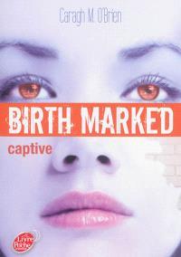 Birth marked. Volume 3, Captive