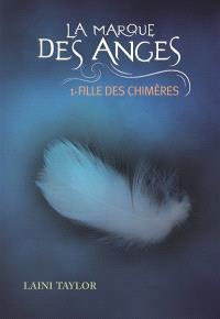 La marque des anges, Fille des chimères
