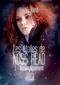 Les étoiles de Noss Head. Volume 3, Accomplissement