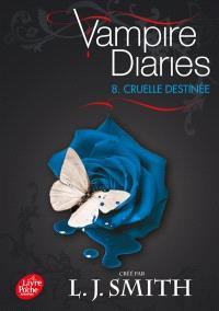 Vampire diaries. Volume 8, Cruelle destinée