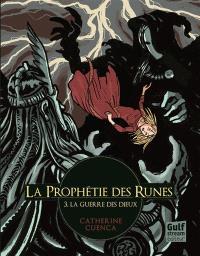 La prophétie des runes. Volume 3, La guerre des dieux