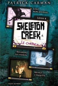 Skeleton Creek. Volume 4, Le corbeau