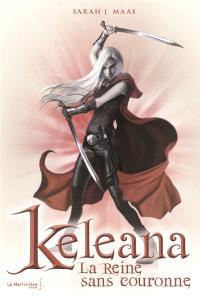Keleana. Volume 2, La reine sans couronne