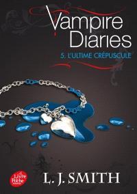 Vampire diaries. Volume 5, L'ultime crépuscule