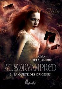 Alsorvampred. Volume 2, La quête des origines