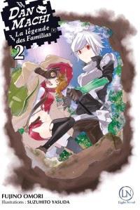 Danmachi : la légende des Familias. Volume 2
