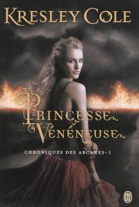Chroniques des arcanes. Volume 1, Princesse vénéneuse