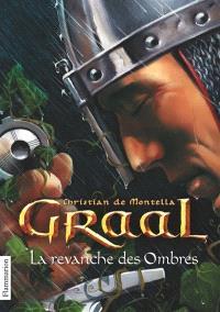 Graal. Volume 4, La revanche des ombres