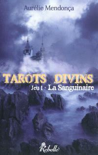 Tarots divins. Volume 1, La sanguinaire