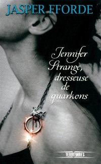 Jennifer Strange, Jennifer Strange, dresseuse de quarkons