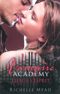 Vampire academy. Volume 5, Lien de l'esprit