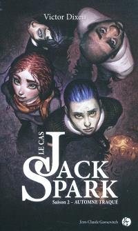 Le cas Jack Spark. Volume 2, Automne traqué