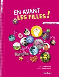 En avant les filles ! : débats & portraits