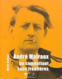 André Malraux : un combattant sans frontières