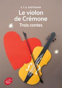 Le violon de Crémone : trois contes
