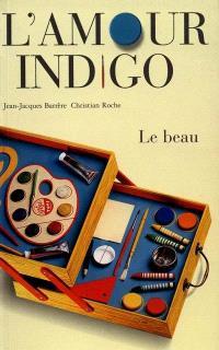 L'amour indigo : le beau