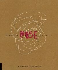Rose  : derrière le rideau de la folie