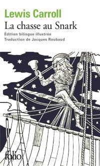 La chasse au Snark. Suivi de A travers le Jabberwocky de Lewis Carroll : onze mots-valises dans huit traductions