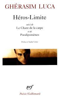 Héros-limite; Le chant de la carpe; Paralipomènes