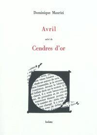 Avril; Suivi de Cendres d'or