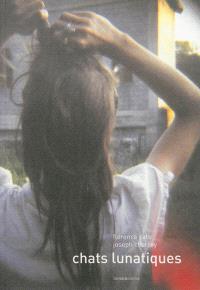 Chats lunatiques : carnet de voyage : été 2010