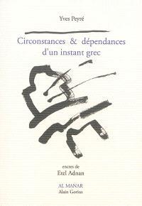 Circonstances & dépendances d'un instant grec