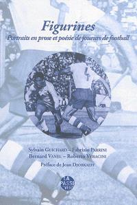 Figurines : portraits en prose et poésie de joueurs de football