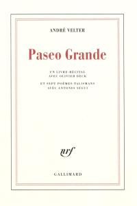Paseo grande : un livre-récital avec Olivier Deck : et sept poèmes-talismans avec Antonio Segui